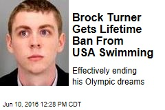 Brock Turner Gets Lifetime Ban From USA Swimming