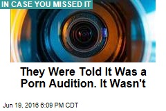 They Were Told It Was a Porn Audition. It Wasn't