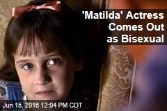 'Matilda' Actress Comes Out as Bisexual