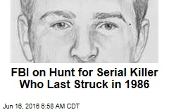 FBI on Hunt for Serial Killer Who Last Struck in 1986