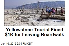 Yellowstone Tourist Fined $1K for Leaving Boardwalk