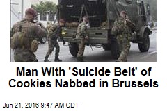 Man With 'Suicide Belt' of Cookies Nabbed in Brussels