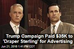 Trump Campaign Paid $35K to 'Draper Sterling' for Advertising