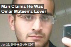 Man Claims He Was Omar Mateen's Lover
