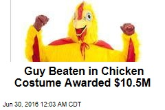 Guy Beaten in Chicken Costume Awarded $10.5M