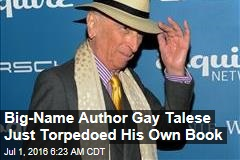 Big-Name Author Gay Talese Just Torpedoed His Own Book