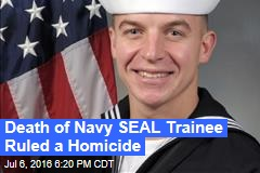 Death of Navy SEAL Trainee Ruled a Homicide