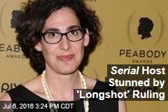 Serial Host Stunned by 'Longshot' Ruling