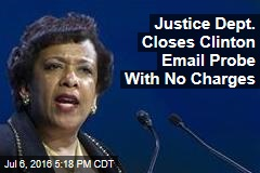 Justice Dept. Closes Clinton Email Probe With No Charges