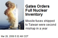 Gates Orders Full Nuclear Inventory