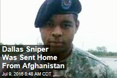 Dallas Sniper Was Sent Home From Afghanistan