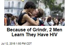 Because of Grindr, 2 Men Learn They Have HIV