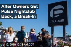 After Owners Get Pulse Nightclub Back, a Break-In