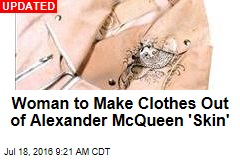 Woman to Make Clothes Out of Alexander McQueen 'Skin'
