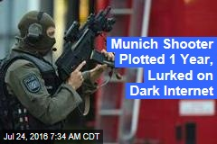 Munich Shooter Plotted 1 Year, Lurked on Dark Internet
