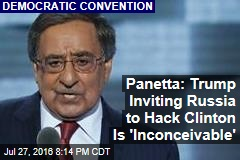 Panetta: Trump Inviting Russia to Hack Clinton Is 'Inconceivable'