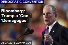 Bloomberg: Trump a 'Con,' 'Demagogue'
