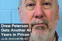 Drew Peterson Gets Another 40 Years in Prison