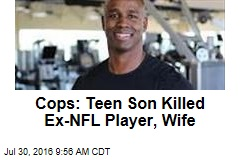 Cops: Teen Son Killed Ex-NFL Player, Wife