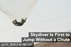 Skydiver Is First to Jump Without a Chute