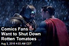 Comics Fans Want to Shut Down Rotten Tomatoes