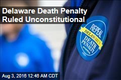 Delaware Death Penalty Ruled Unconstitutional