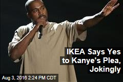 IKEA Says Yes to Kanye's Plea, Jokingly