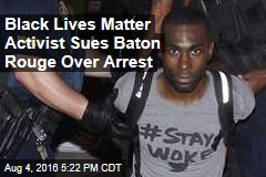 Black Lives Matter Activist Sues Baton Rouge Over Arrest