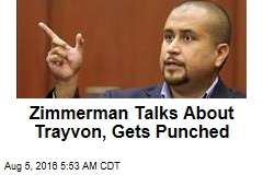 Zimmerman Discusses Shooting, Gets Punched