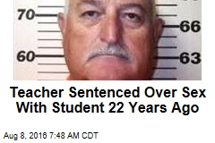 Teacher Sentenced Over Sex With Student 22 Years Ago