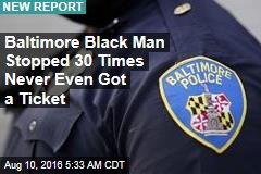 Baltimore Cops Stopped Black Man 30 Times in 4 Years for Zero Charges