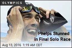 Phelps Stunned in Final Solo Race