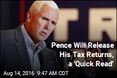 Pence Will Release His Tax Returns, a 'Quick Read'