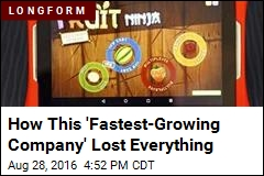 How This 'Fastest-Growing Company' Lost Everything
