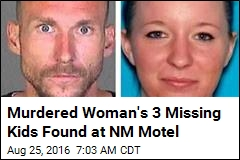 Murdered Woman's 3 Missing Kids Found at NM Motel