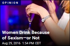 Women Drink Because of Sexism—or Not