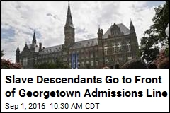 Georgetown: Slaves' Kin Get First Crack at Admissions