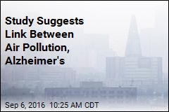 Study Suggests Link Between Air Pollution, Alzheimer's