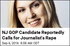 NJ GOP Candidate Reportedly Calls for Journalist's Rape