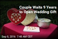 Couple Waits 9 Years to Open Wedding Gift