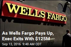 As Wells Fargo Pays Up, Exec Exits With $125M