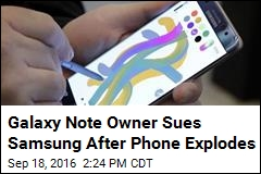 Galaxy Note Owner Sues Samsung After Phone Explodes