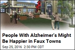 People With Alzheimer's Might Be Happier in Faux Towns