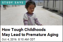 How Tough Childhoods May Lead to Premature Aging