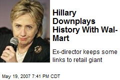 Hillary Downplays History With Wal-Mart
