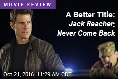A Better Title: Jack Reacher : Never Come Back