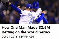 How One Man Made $2.5M Betting on the World Series