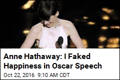 Anne Hathaway: I Faked Happiness in Oscar Speech
