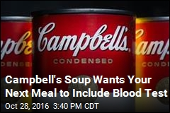 Campbell's Soup Wants Your Next Meal to Include Blood Test