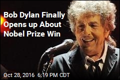Bob Dylan Finally Opens up About Nobel Prize Win
